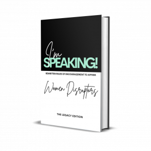 I'm Speaking! Rewritten Rules of Encouragement to Affirm
